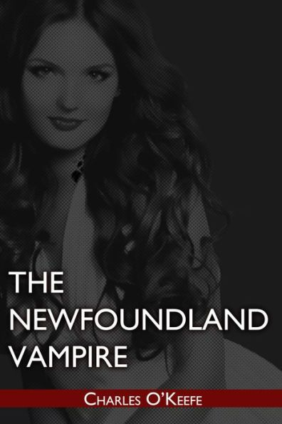 THE NEWFOUNDLAND VAMPIRE BOOK I
